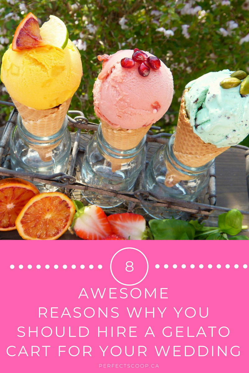 8 Awesome Reasons Why You Should Hire a Gelato Cart for Your Wedding